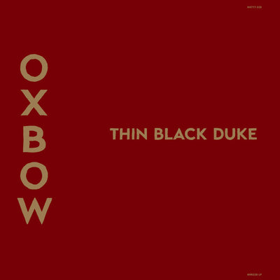 "Oxbow ""Thin Black Duke"""