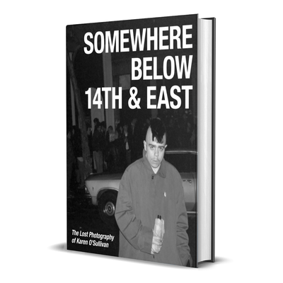 "Ray Parada ""Somewhere Below 14th & East - The Lost Photography Of Karen O'Sullivan"" Book"