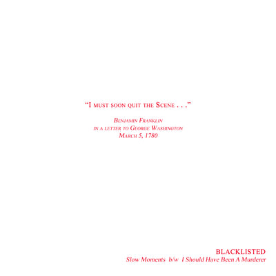 "Blacklisted ""Slow Moments b/w I Should Have Been A Murderer"""
