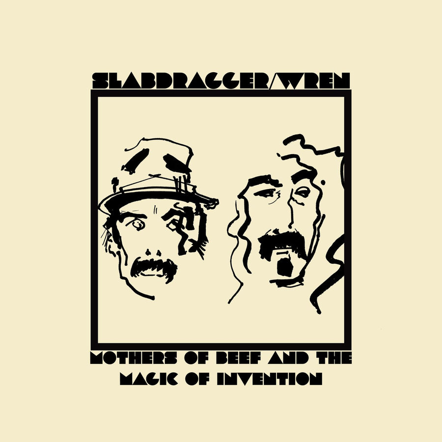 "Slabdragger / Wren ""Mothers Of Beef And The Magic Of Invention"""