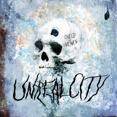 "Unreal City ""Cruelty Of Heaven"""