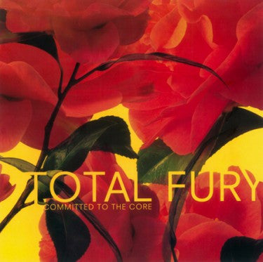 "Total Fury ""Committed To The Core"""