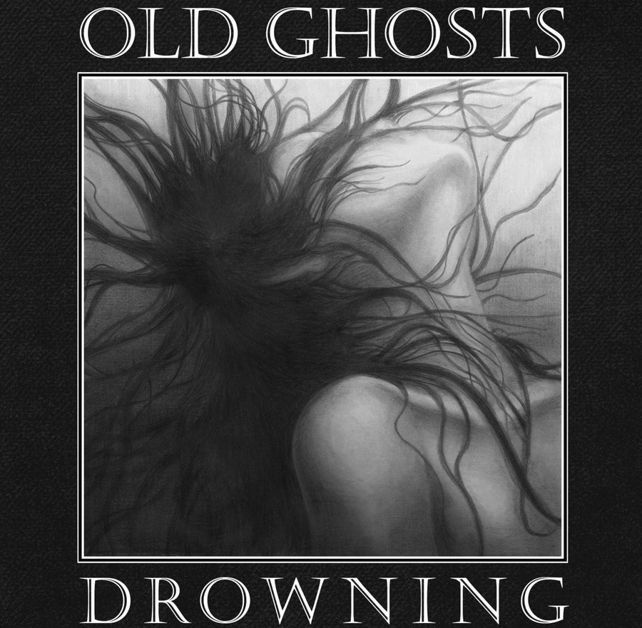 "Old Ghosts ""Drowning"""
