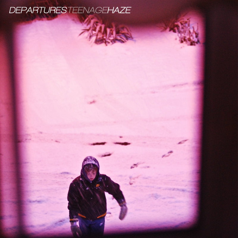 "Departures ""Teenage Haze (Reissue)"""