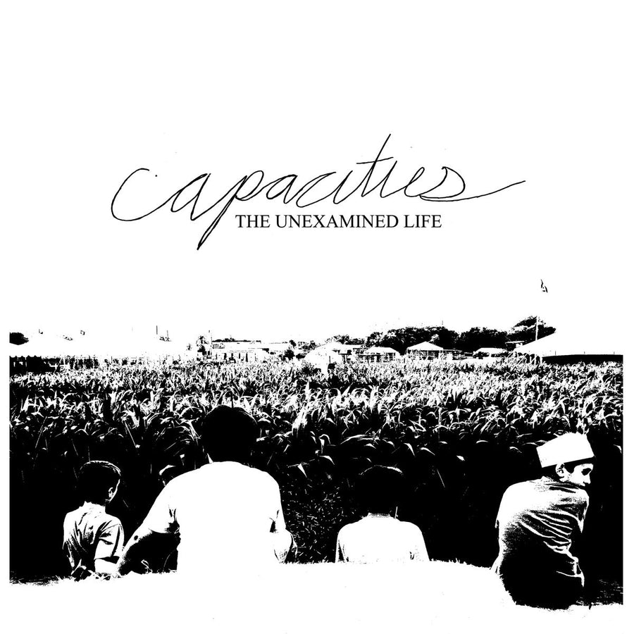 "Capacities ""The Unexamined Life"""