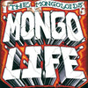 "The Mongoloids ""Mongo Life"""