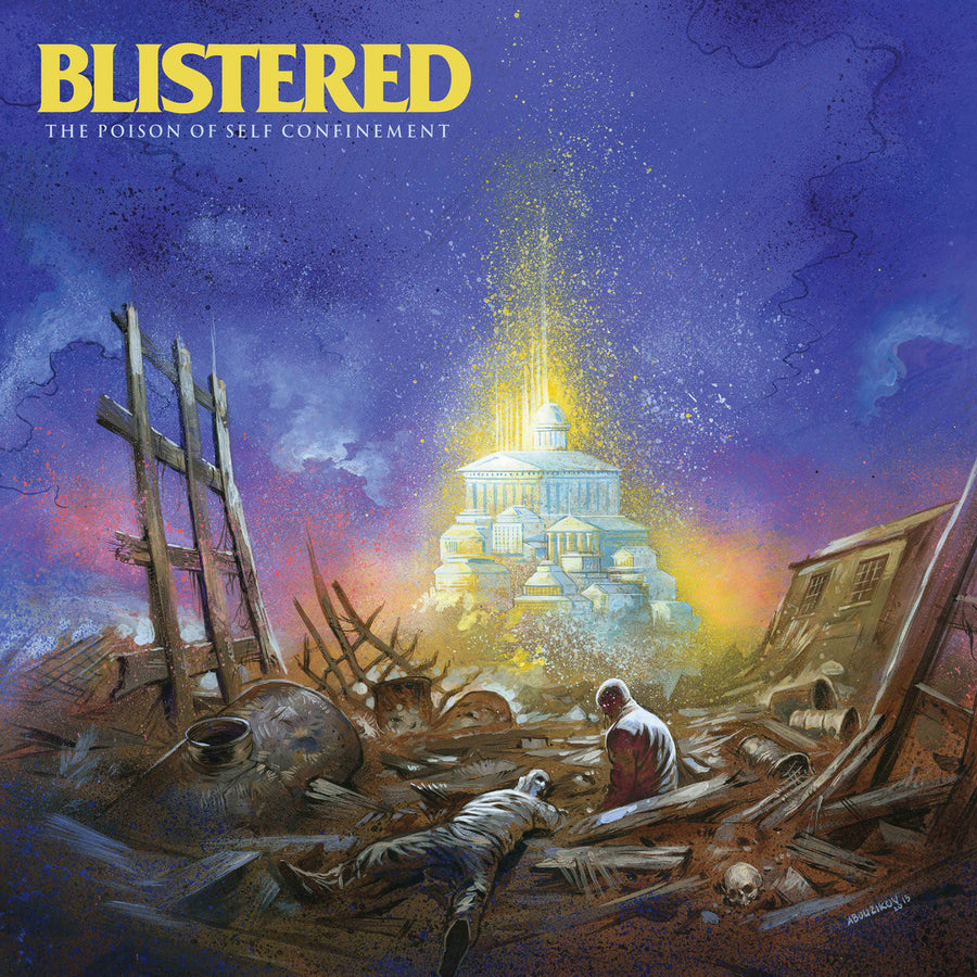 "Blistered ""The Poison Of Self Confinement"""