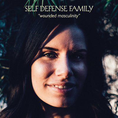 "Self Defense Family ""Wounded Masculinity"""