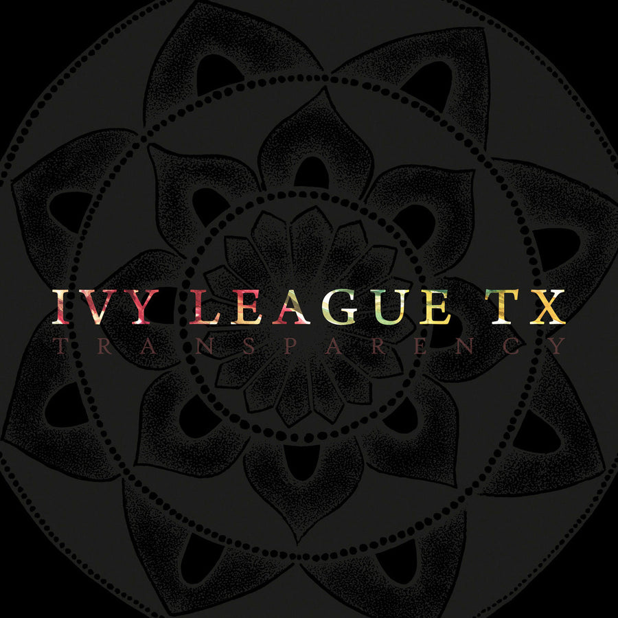 "Ivy League TX ""Transparency"""