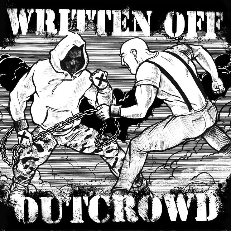 "Written Off / Outcrowd ""Split"""