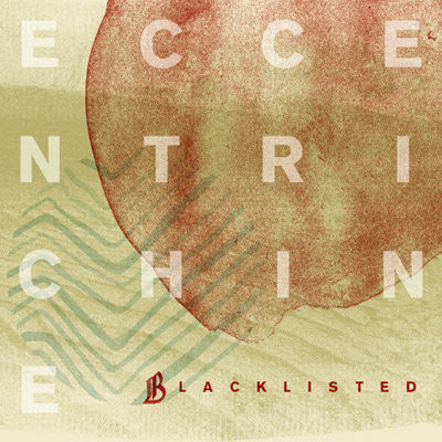 "Blacklisted ""Eccentrichine"""