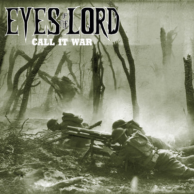 "Eyes Of The Lord ""Call It War"""