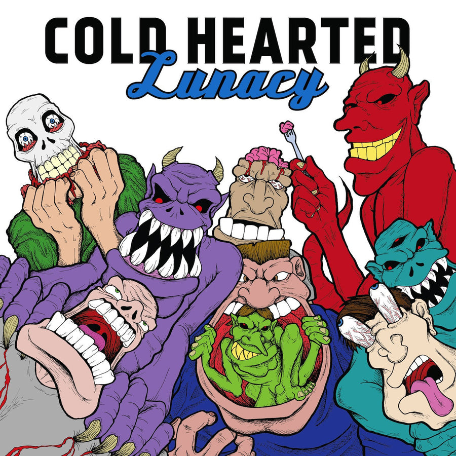 "Cold Hearted ""Lunacy"""