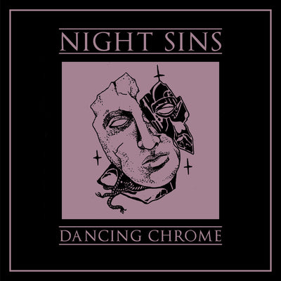 "Night Sins ""Dancing Chrome"""