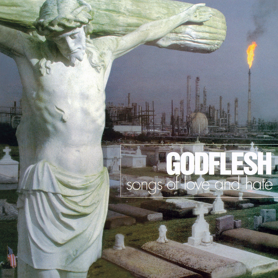"Godflesh ""Songs Of Love And Hate"""