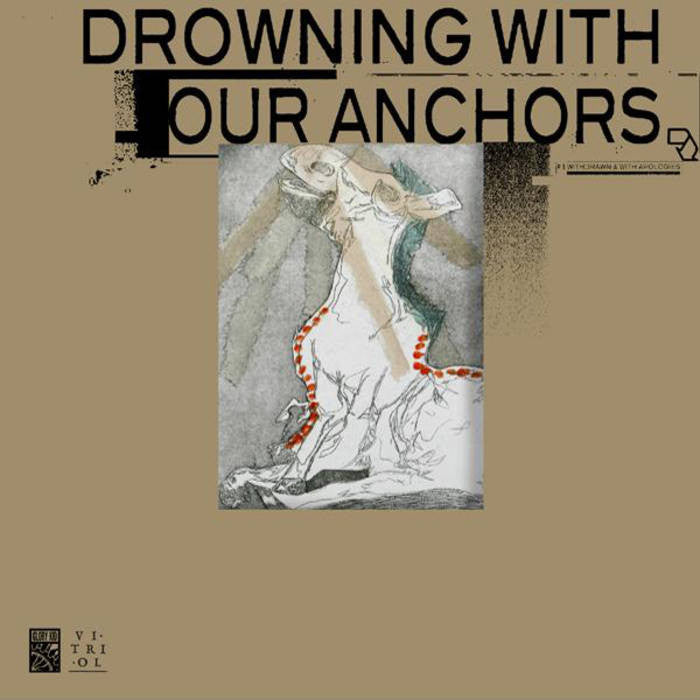 "Drowning With Our Anchors / Maladie ""Split"""