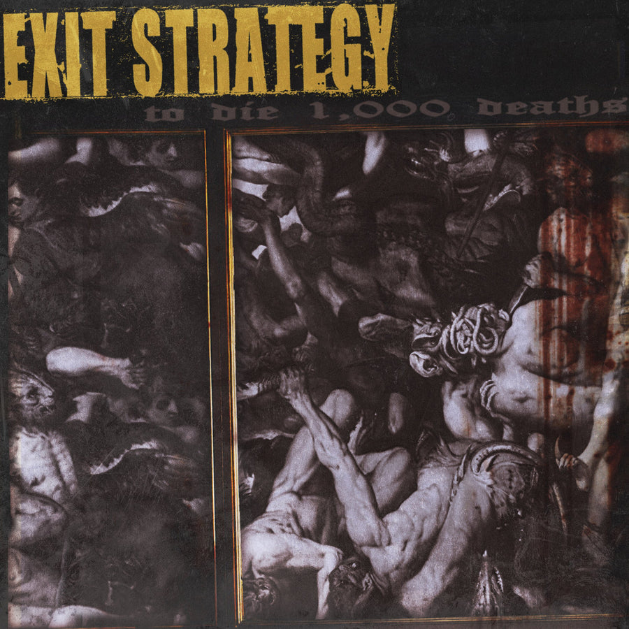 "Exit Strategy ""To Die 1000 Deaths"""