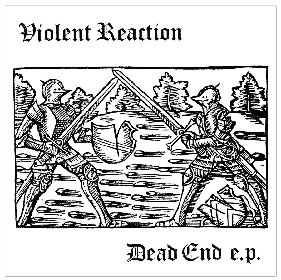 "Violent Reaction ""Dead End"""