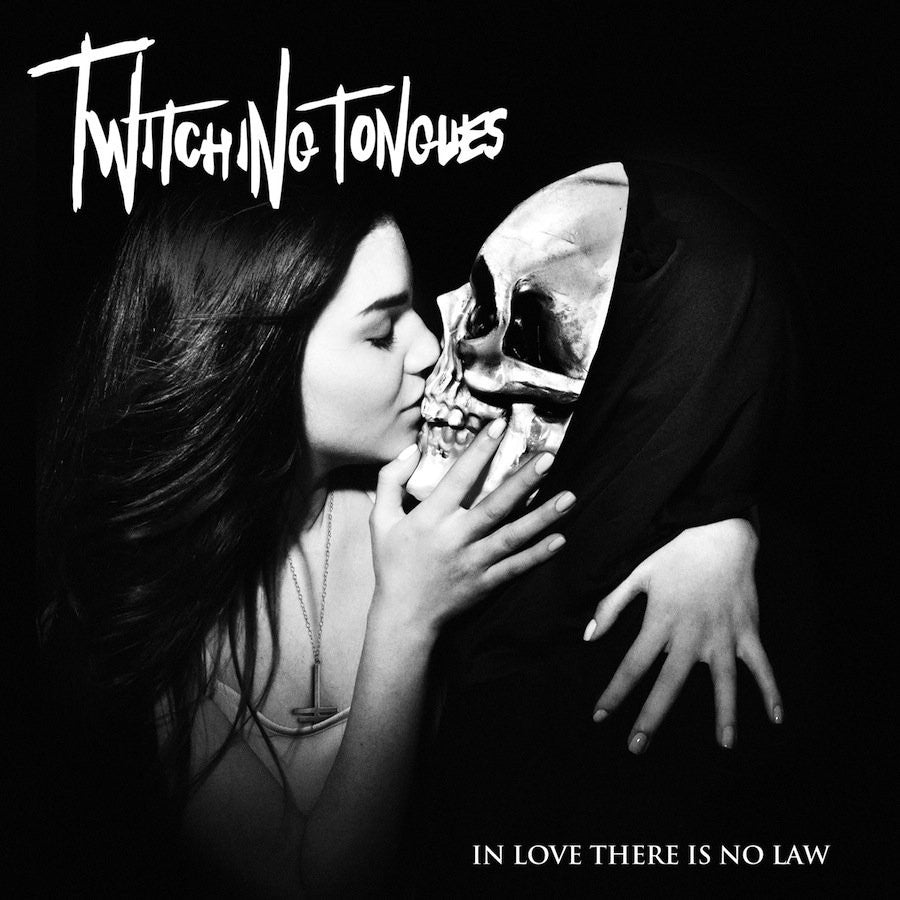 "Twitching Tongues ""In Love There Is No Law"""