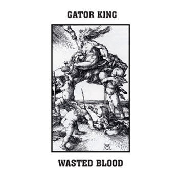 "Gator King / Wasted Blood ""Split"""
