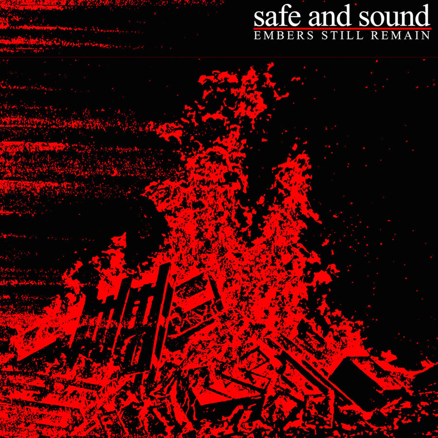 "Safe And Sound ""Embers Still Remain"""