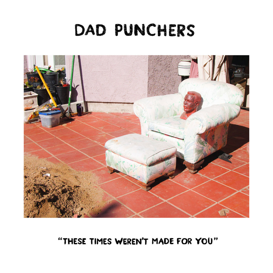 "Dad Punchers ""These Times Weren't Made For You"""