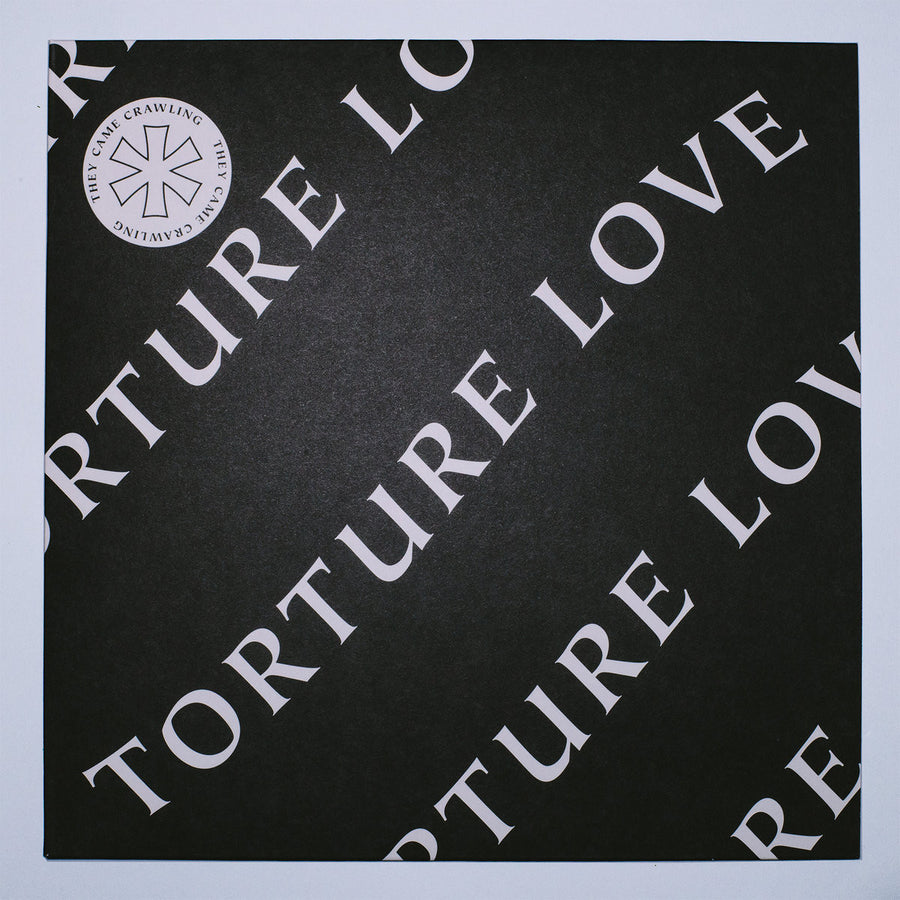 "Torture Love ""They Came Crawling"""