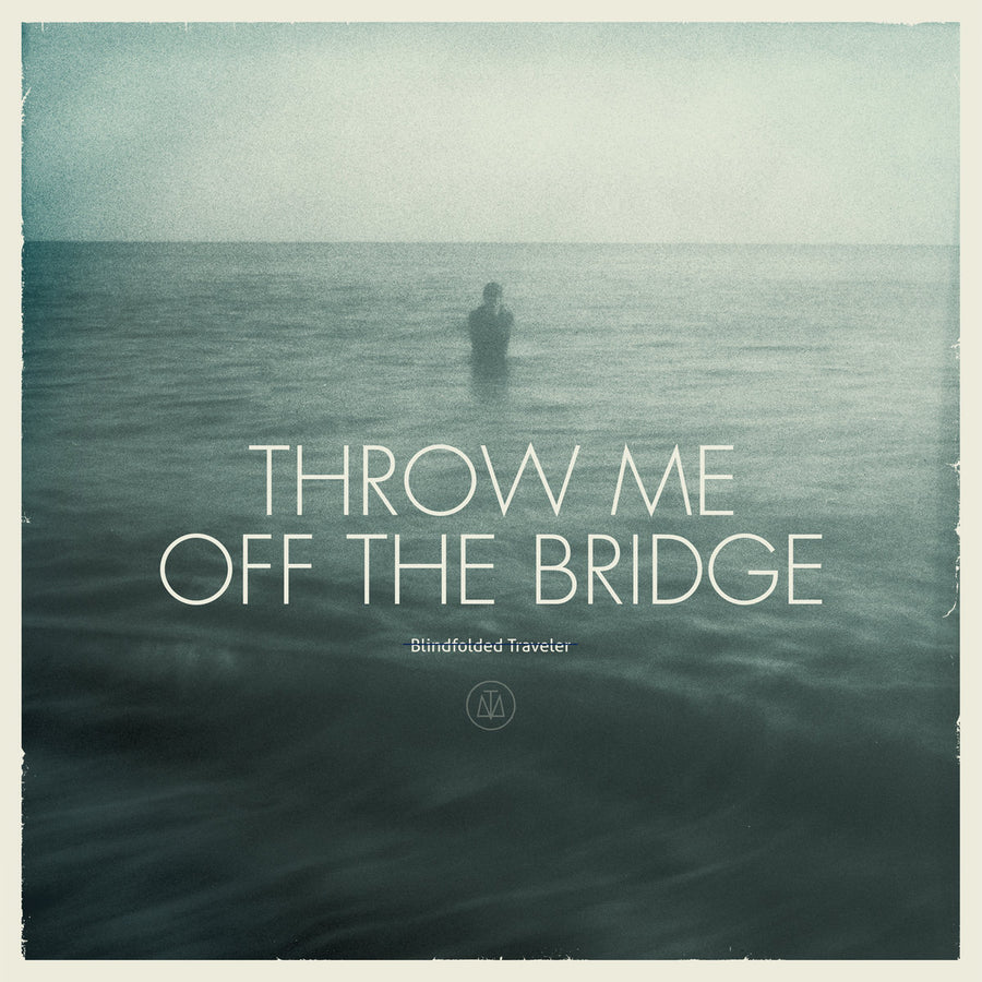 "Throw Me Off The Bridge ""Blindfolded Traveler"""