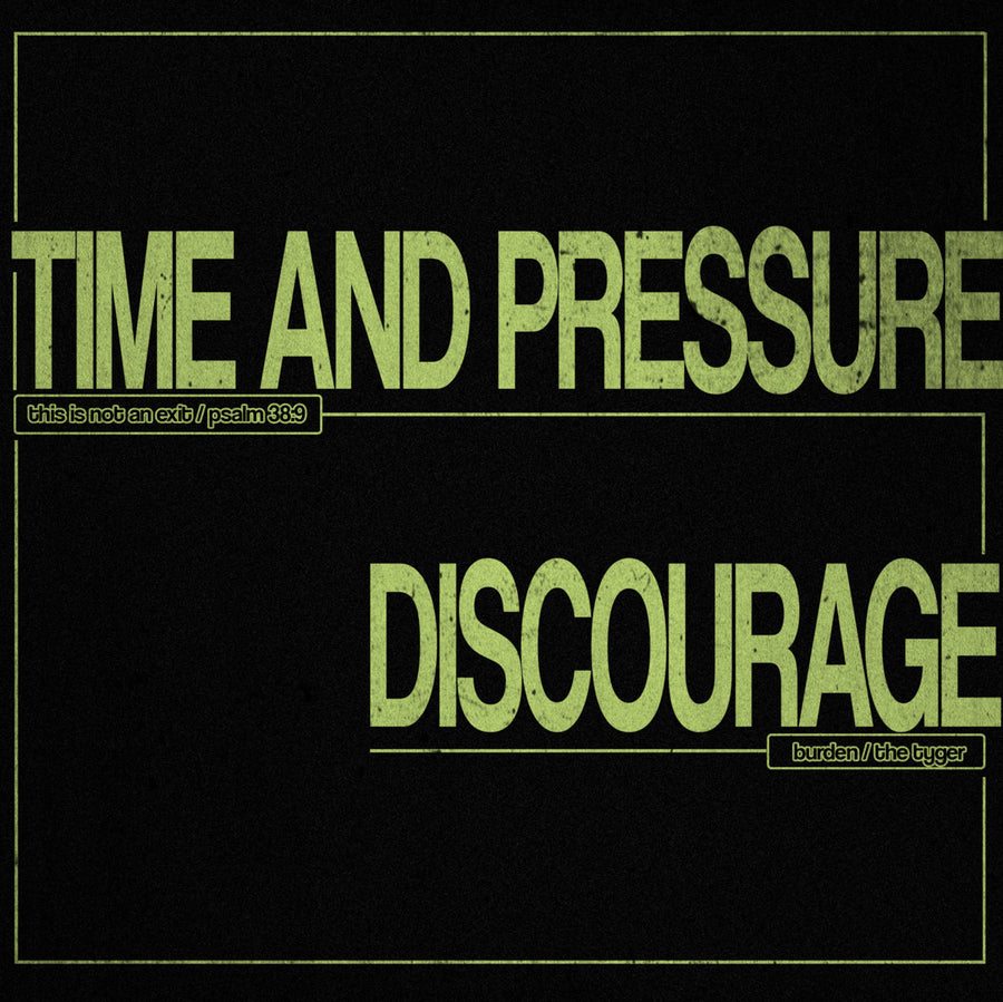 "Time and Pressure / Discourage ""Split"""