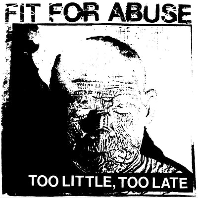 "Fit For Abuse ""Too Little, Too Late"""