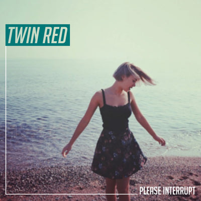 "Twin Red ""Please Interrupt"""