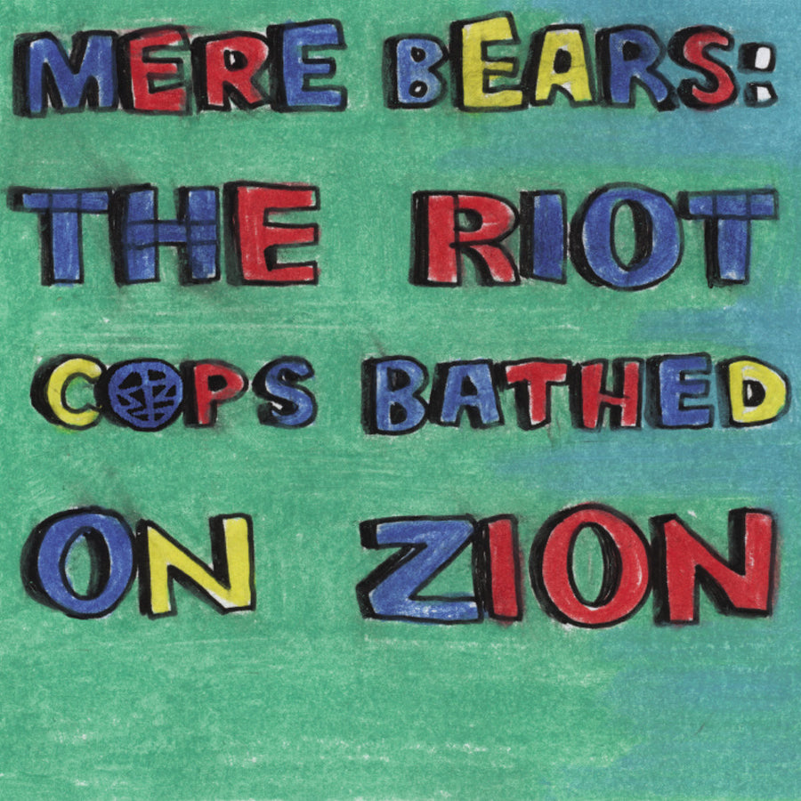 "Sabertooth Zombie ""Mere Bears: The Riot Cops Bathed On Zion"""