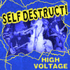 "Self Destruct ""High Voltage"""