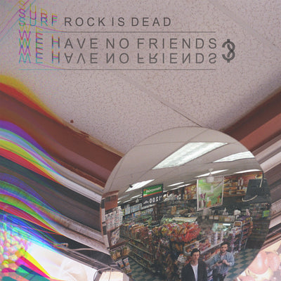 "Surf Rock Is Dead ""We Have No Friends?"""