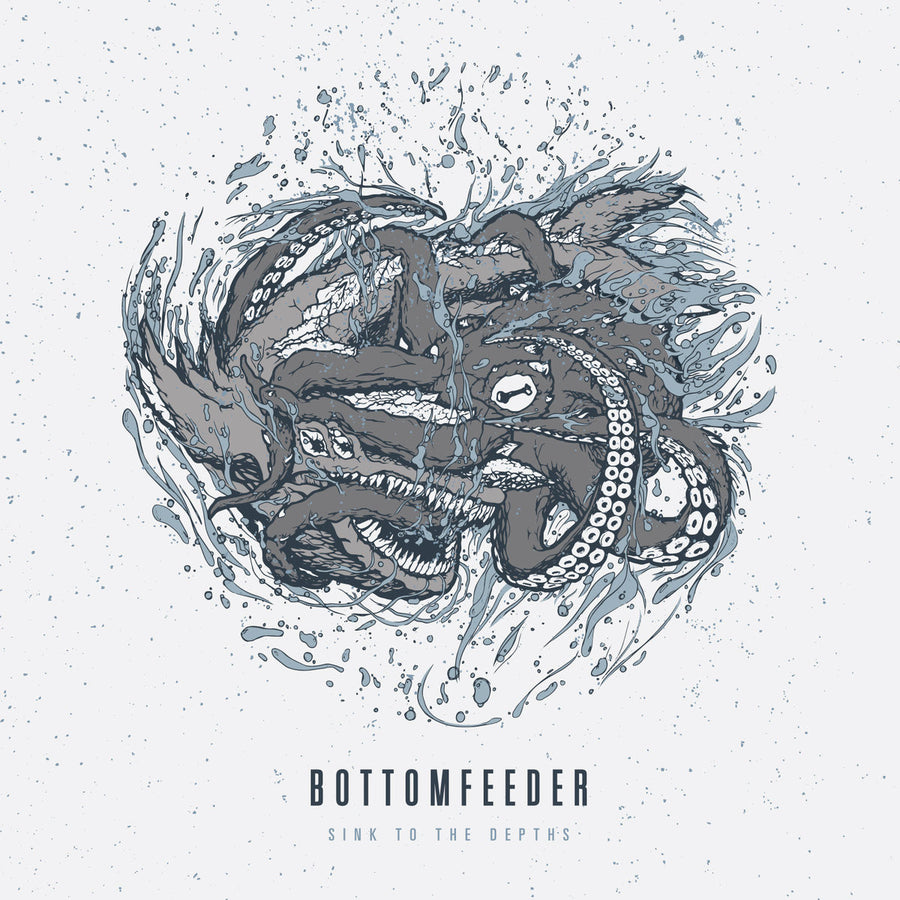 "Bottomfeeder ""Sink To The Depths"""