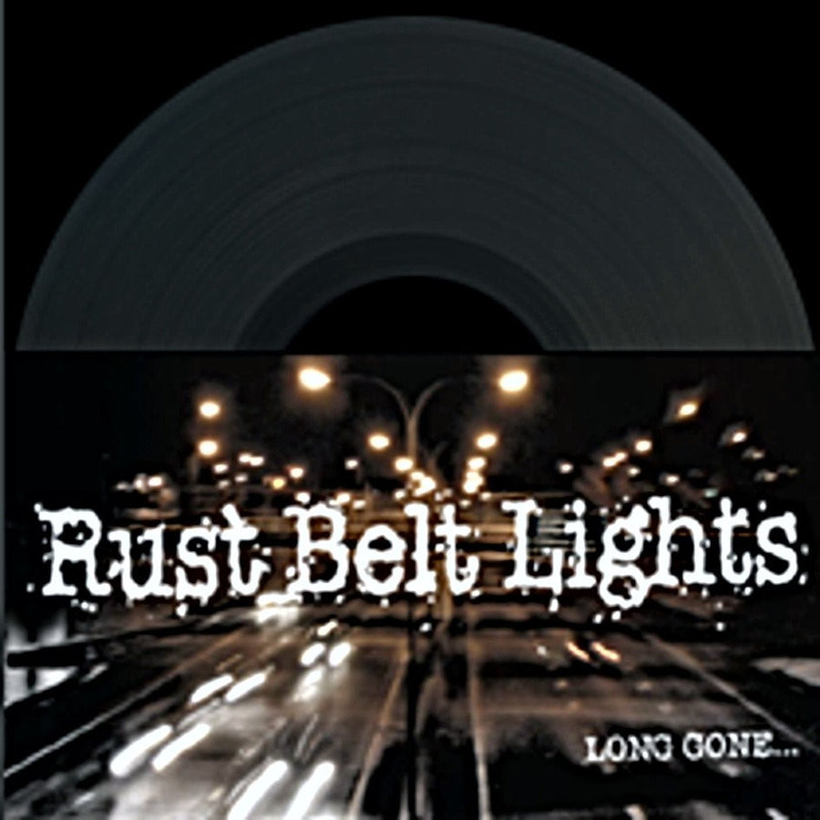 "Rust Belt Lights ""Long Gone..."""
