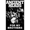 "Ancient Heads ""For My Brothers"""