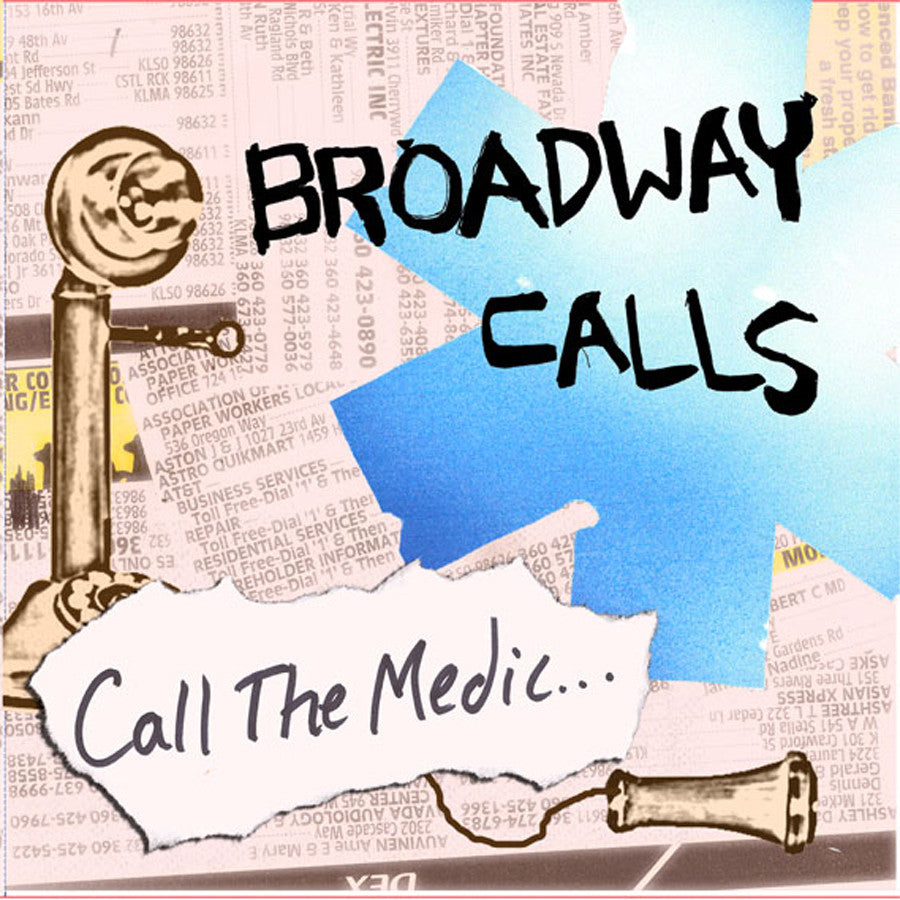 "Broadway Calls ""Call The Medic"""
