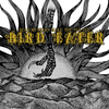 "Bird Eater ""Dead Mothers Make The Sun Set"""