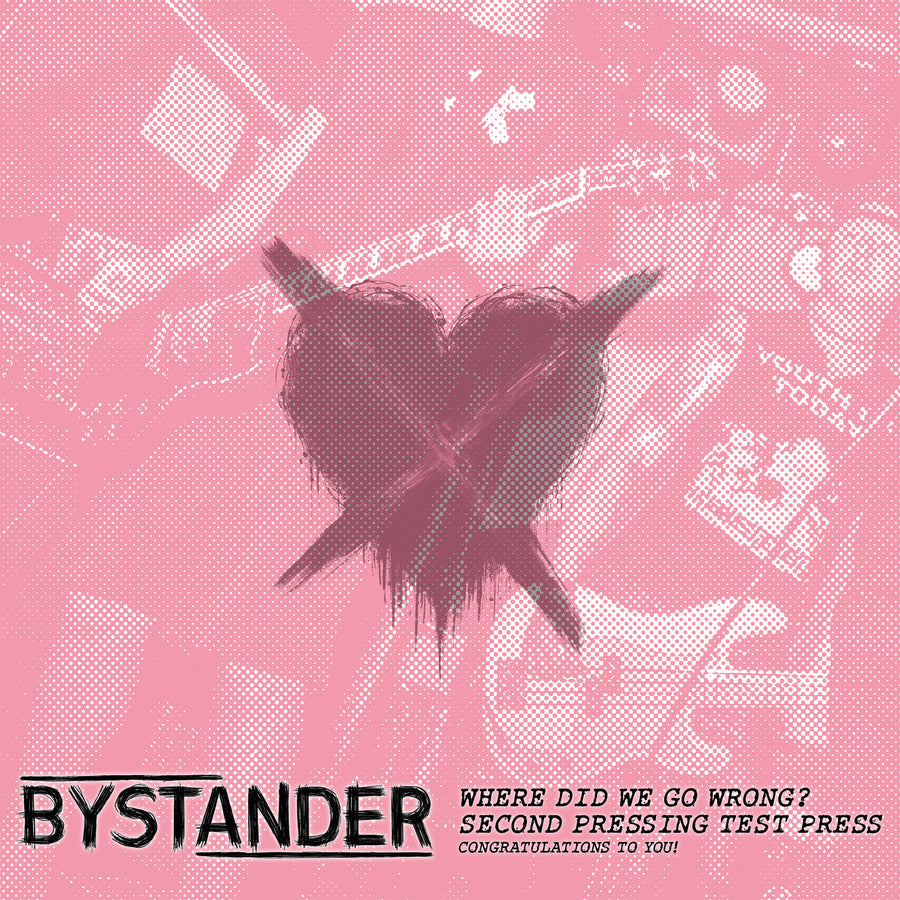 "Bystander ""Where Did We Go Wrong"" Test Press Bundle"