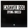 "Cadaver Dog ""Dying Breed"""