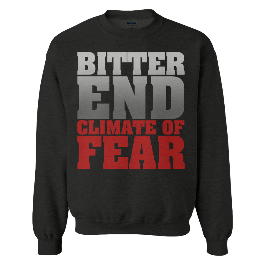 "Bitter End ""Climate Of Fear"" Crew Neck Sweatshirt"