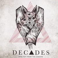"Decades ""Shelter From The Swarm"""