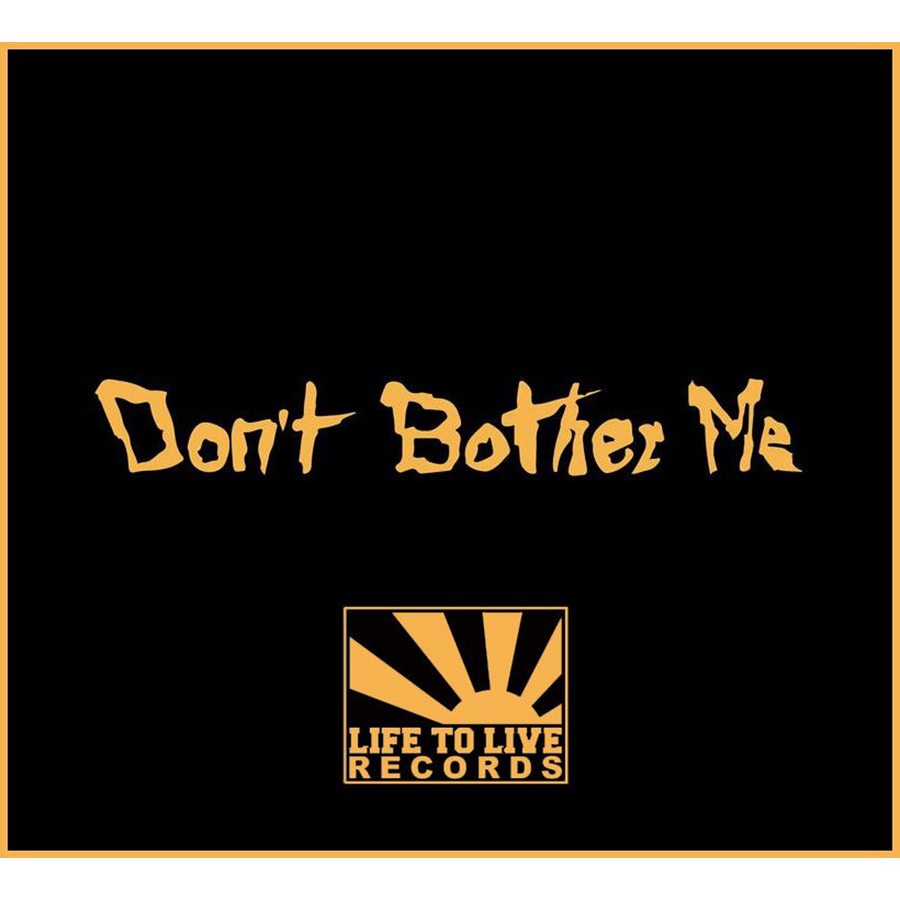 "Don't Bother Me ""Demo 2014"""
