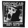 "Dropdead ""Assholes Don't Get It"" Silkscreened Patch"