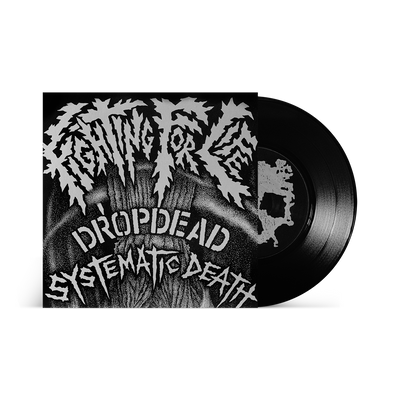 "Dropdead / Systematic Death ""Fighting For Life"""