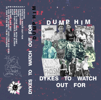 "Dump Him ""Dykes To Watch Out For"""