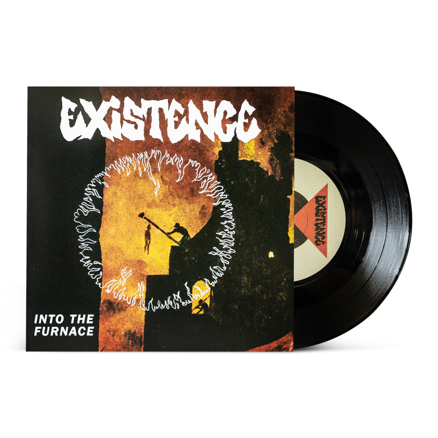 "Existence ""Into The Furnace"""