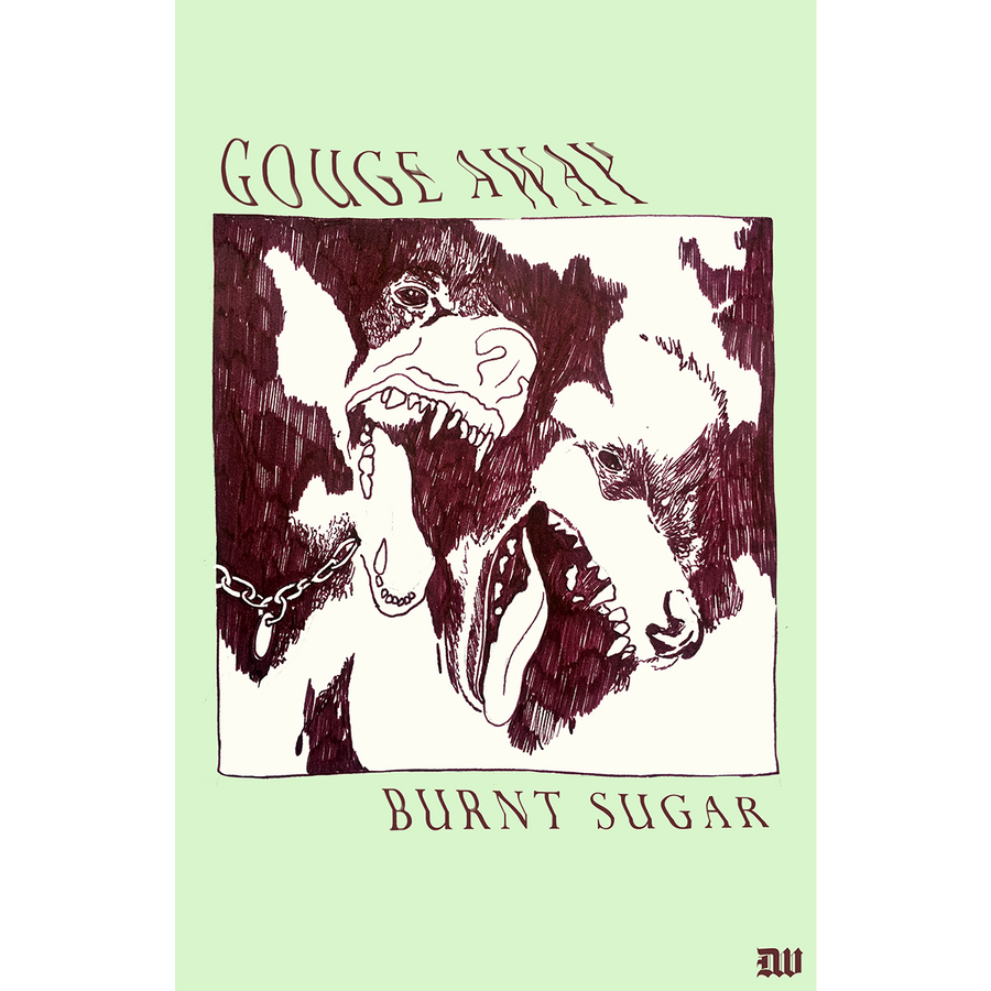 "Gouge Away ""Burnt Sugar"" Poster"