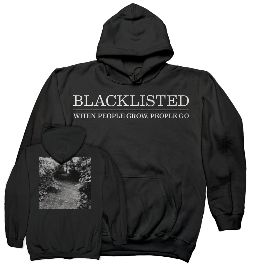 "Blacklisted ""When People Grow, People Go"" Hooded Sweatshirt"
